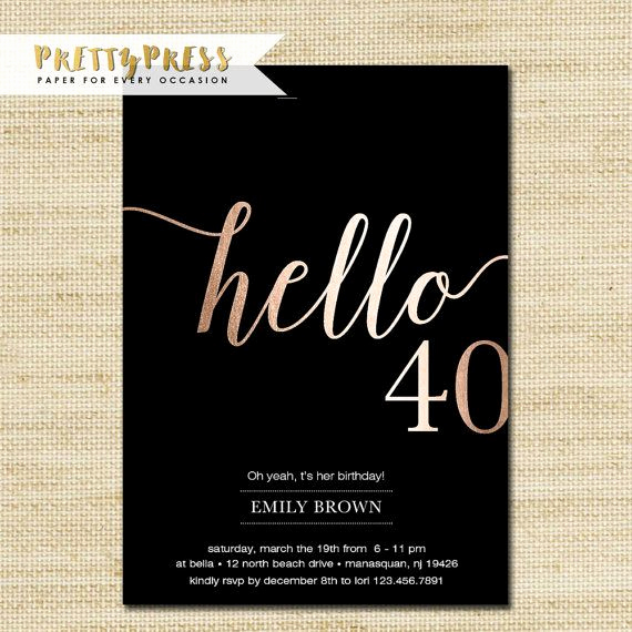 40th Birthday Invitation Wording Inspirational 40th Birthday Invitation Modern Gold Foil Hello 40 by