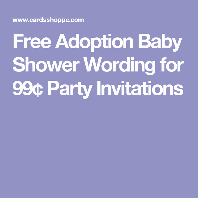 Adoption Shower Invitation Wording New Free Adoption Baby Shower Wording for 99¢ Party