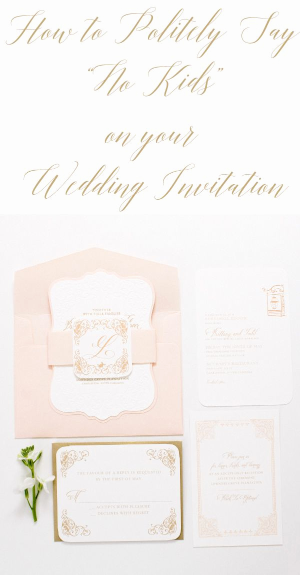 """Adults Only Wedding Invitation Wording Lovely How to Say """"no Kids"""" On A Wedding Invitation"""