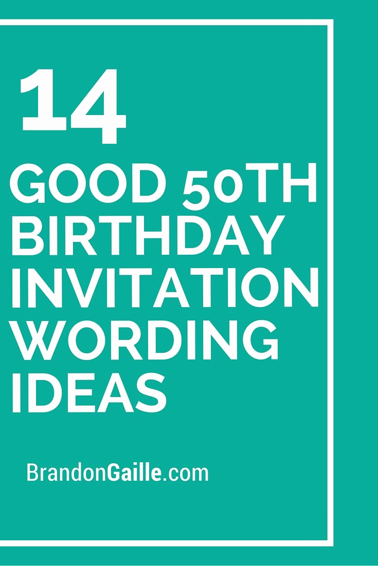 Anniversary Party Invitation Wording Inspirational 14 Good 50th Birthday Invitation Wording Ideas