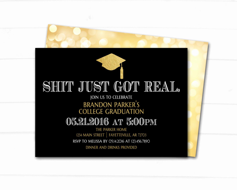 Catchy Graduation Invitation Phrases Awesome Graduation Graduation Invitation Shit Just Got Real Black