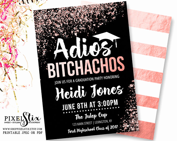 Catchy Graduation Invitation Phrases Beautiful Rose Gold Graduation Invitations Adios Bitchachos Party
