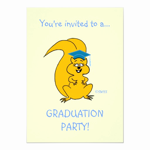 Catchy Graduation Invitation Phrases Inspirational Funny Graduation Invitation Squirrel