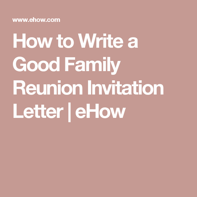 Family Reunion Invitation Letter New How to Write A Good Family Reunion Invitation Letter