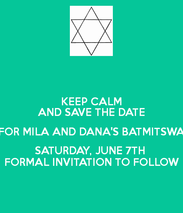 Formal Invitation to Follow Awesome Keep Calm and Save the Date for Mila and Dana S Batmitswa