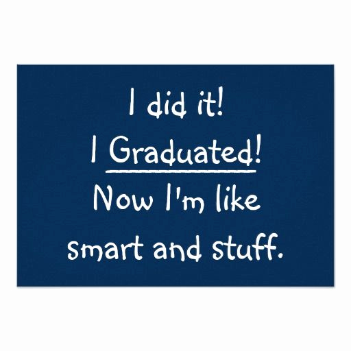 Funny Graduation Invitation Sayings New 83 Best Funny Graduation Invitations Images On Pinterest
