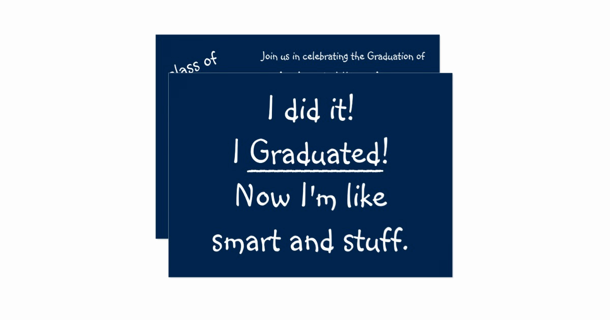 Funny Graduation Party Invitation Wording Inspirational I Graduated Funny Graduation Party Invitation Card