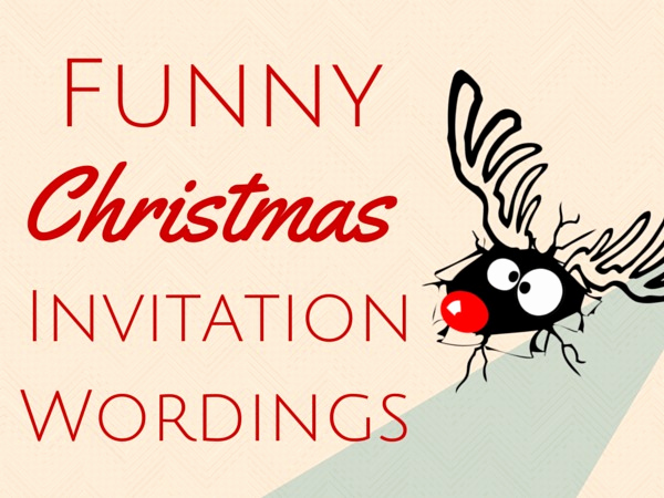 Funny Party Invitation Quotes Unique Funny Christmas Invitation Wording Christmas Celebration