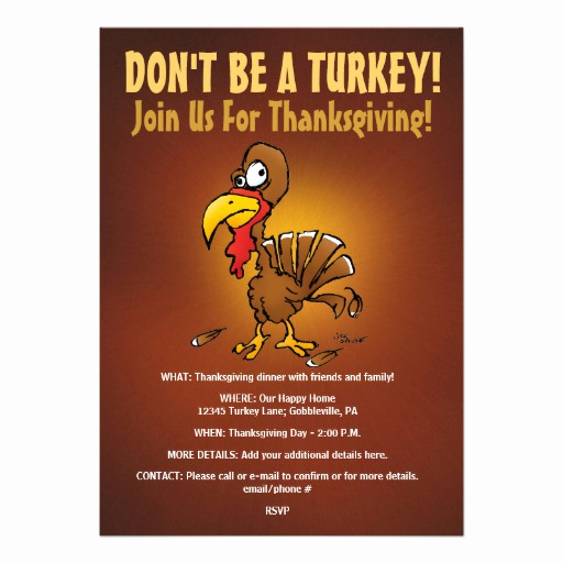 Funny Thanksgiving Invitation Wording Awesome Don T Be A Turkey Funny Thanksgiving Invitation