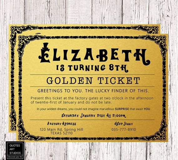 Golden Ticket Birthday Invitation Lovely 1000 Ideas About Golden Ticket On Pinterest