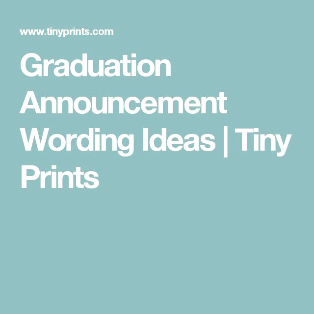Graduation Invitation Wording Ideas Awesome Best 25 Graduation Announcements Wording Ideas On Pinterest