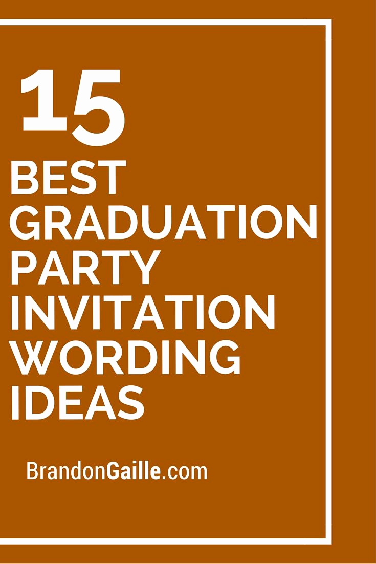Graduation Invitation Wording Ideas Fresh 15 Best Graduation Party Invitation Wording Ideas