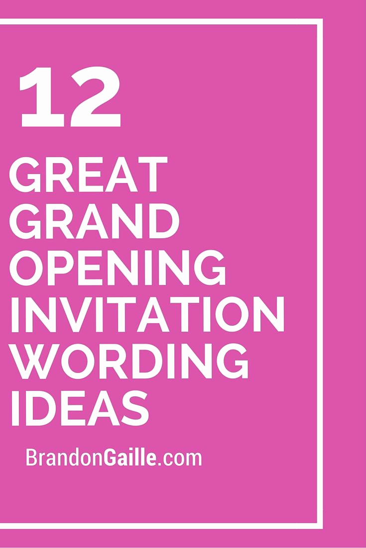 Grand Opening Invitation Wording Lovely 12 Great Grand Opening Invitation Wording Ideas