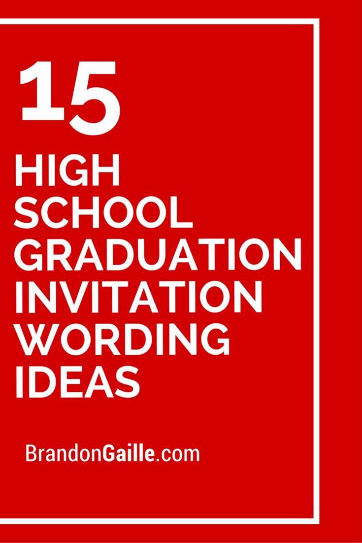 High School Graduation Invitation Quotes Unique 15 High School Graduation Invitation Wording Ideas