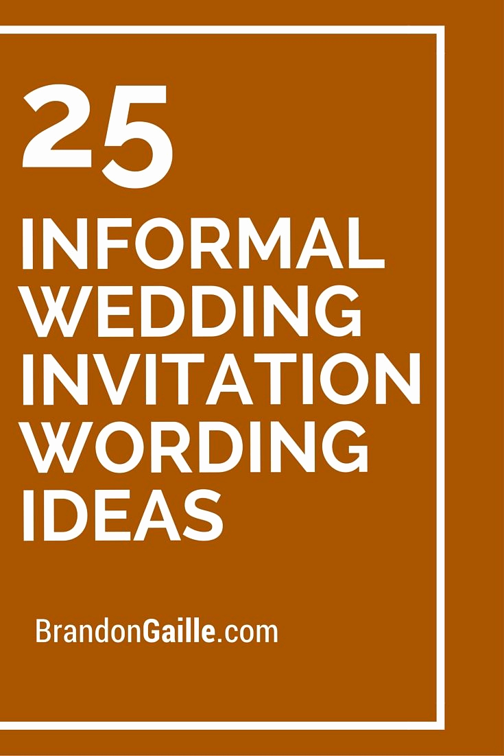 Informal Wedding Invitation Wording Lovely top 25 Best Casual Wedding Invitation Wording Ideas On