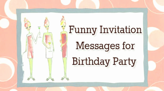Invitation Message for Party Inspirational Funny Invitation Messages for Birthday Party