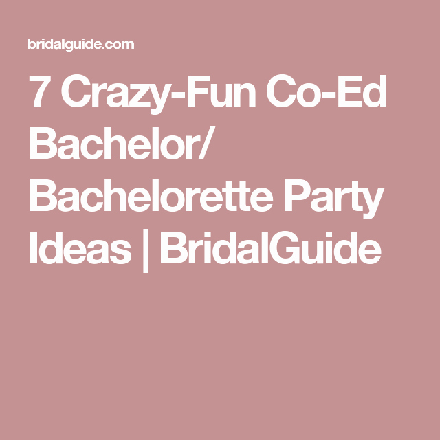 Joint Bachelor Bachelorette Party Invitation New 7 Crazy Fun Co Ed Bachelor Bachelorette Party Ideas