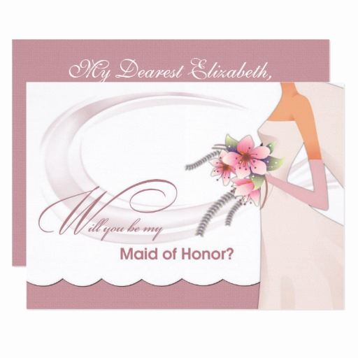 Maid Of Honor Invitation Ideas Beautiful Will You Be My Maid Of Honor Custom Invitations