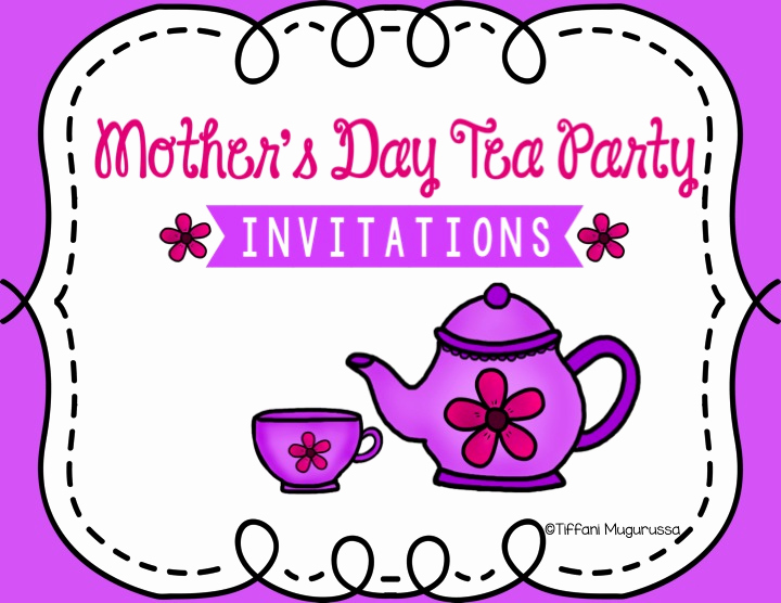 Mothers Day Tea Invitation New Time 4 Kindergarten How to Throw A Mother S Day Tea On A
