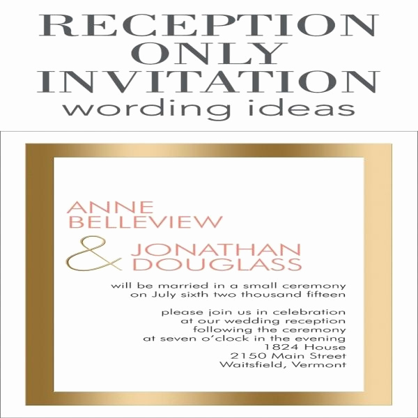Private Wedding Ceremony Invitation New 1000 Ideas About Wedding Reception Invitation Wording On