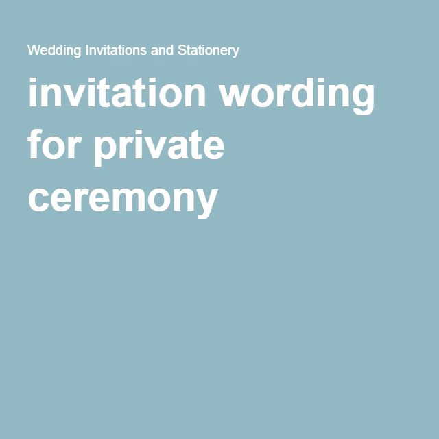 Private Wedding Ceremony Invitation Wording Luxury Best 25 Wedding Reception Invitation Wording Ideas On
