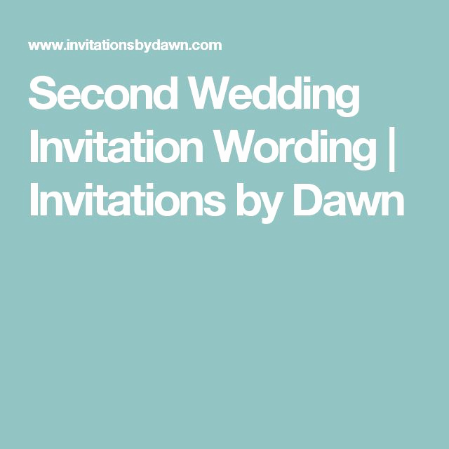 Second Wedding Invitation Wording Fresh Best 25 Second Wedding Invitations Ideas On Pinterest