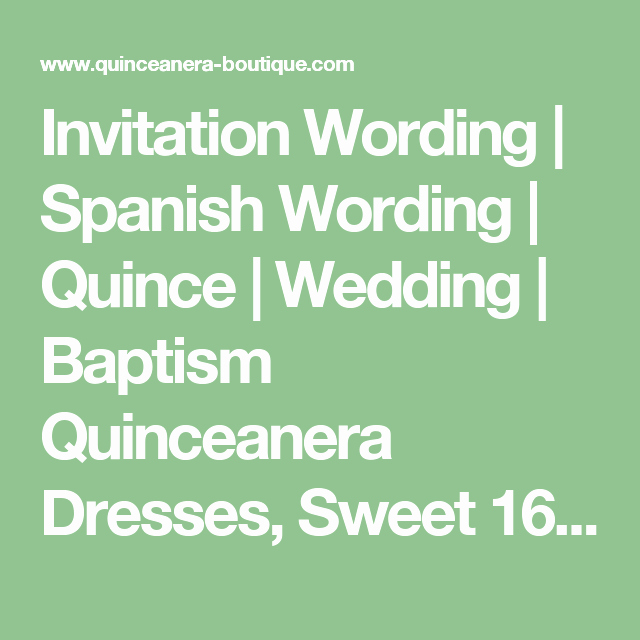 Spanish Wedding Invitation Wording Elegant Invitation Wording Spanish Wording Quince