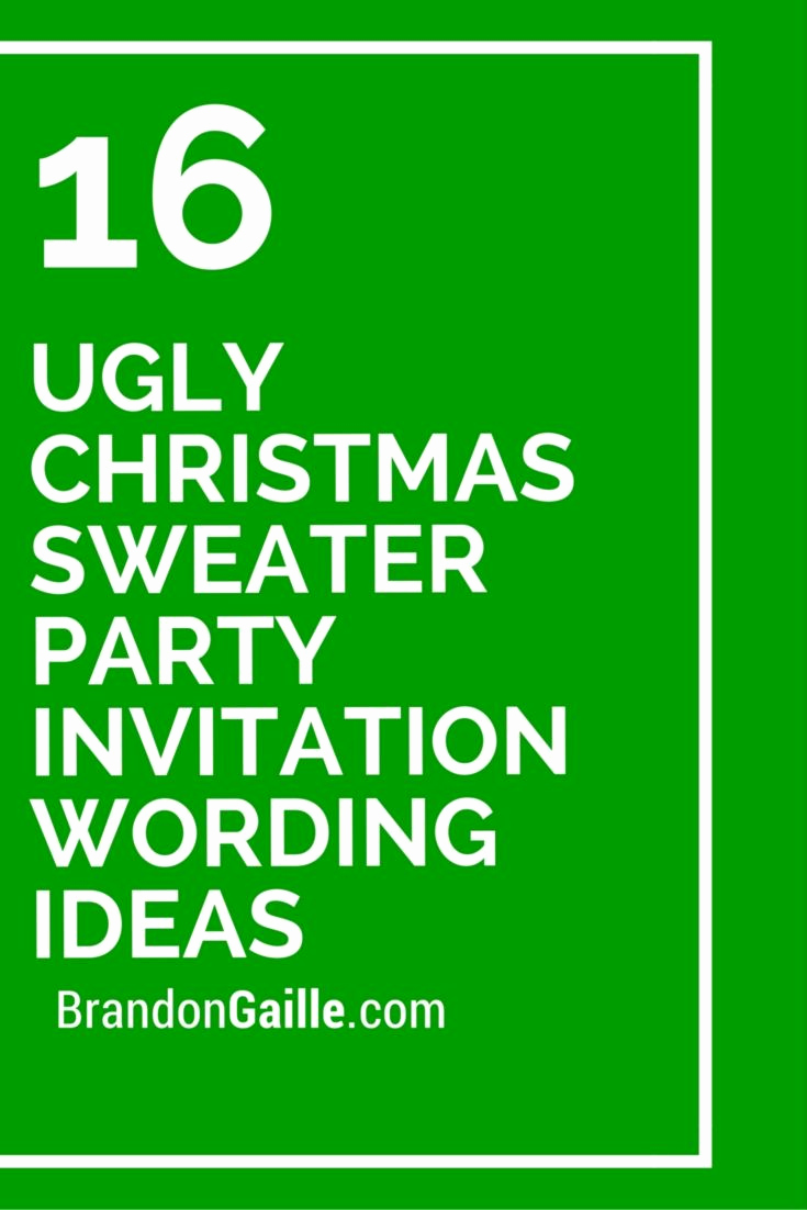 Ugly Sweater Invitation Ideas New 16 Ugly Christmas Sweater Party Invitation Wording Ideas