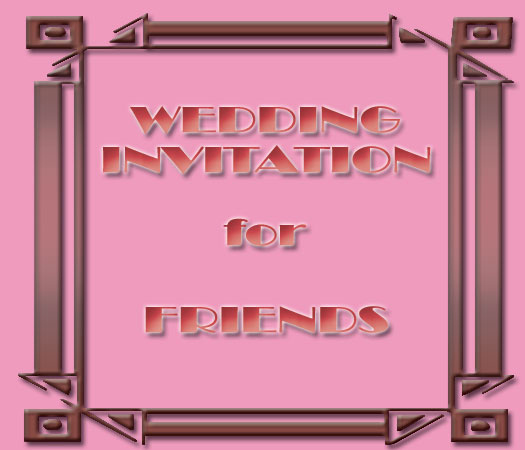 Wedding Invitation for Friends Awesome Selecting Right Message In Wedding Invitation Wording for
