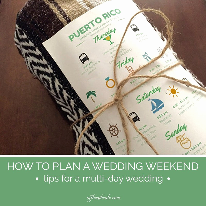 Wedding Weekend Invitation Wording Lovely 10 Must Have Tips for A Wedding Weekend or Multi Day