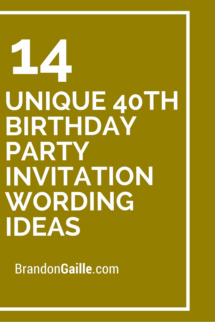Wording for 40th Birthday Invitation Awesome 14 Unique 40th Birthday Party Invitation Wording Ideas